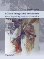Afrikas magische Fremdheit. Vom Kap diagonal bis Mauritius