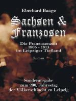Sachsen & Franzosen. Sonderausgabe zum 200. Jahrestag der Völkerschlacht zu Leipzig