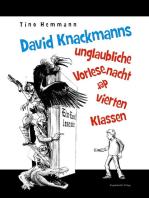 David Knackmanns unglaubliche Vorlesenacht der vierten Klassen. Mit Illustrationen von Thomas Leibe