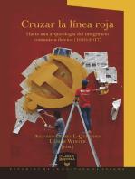 Cruzar la línea roja Hacia una arqueología del imaginario comunista ibérico (1930-2017)