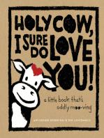 Holy Cow, I Sure Do Love You!