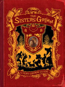 The Sisters Grimm: A Very Grimm Guide: Inside the World of the Sisters Grimm, Everafters, Ferryport Landing, and Everything in Between