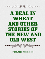 A Deal in Wheat and Other Stories of the New and Old West