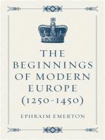 The Beginnings of Modern Europe (1250-1450)