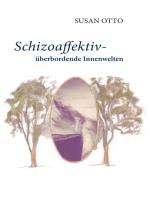 Schizoaffektiv - überbordende Innenwelten