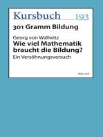 Wie viel Mathematik braucht die Bildung?