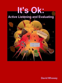It's Ok: Active Listening and Evaluating