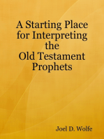 A Starting Place for Interpreting the Old Testament Prophets