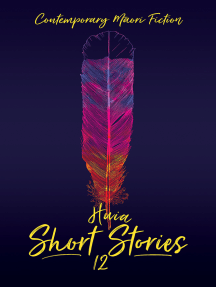 Huia Short Stories 12: Contemporary Maori Fiction