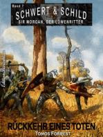 Schwert und Schild – Sir Morgan, der Löwenritter Band 7