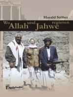 Wo Allah und Jahwe regieren