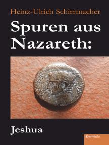 Spuren aus Nazareth: Jeshua
