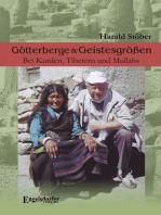 Götterberge & Geistesgrößen. Bei Kurden, Tibetern und Mullahs