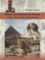Wissen und Weisheit des Orients. Über die antike Götterwelt