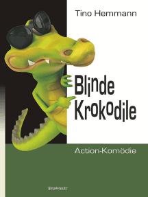 Blinde Krokodile: Action-Komödie