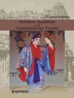 Goldene Buddhas und Tasmanische Teufel. Thailand – Indien – Ceylon – Australien – Japan