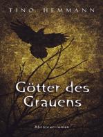 Götter des Grauens. Abenteuerroman