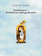 Autismus - Erfahren und gedeutet