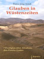 Glauben in Wüstenzeiten