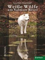 Weiße Wölfe am Salmon River
