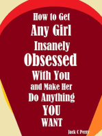 How to Get Any Girl Insanely Obsessed With You and Make Her Do Anything You Want