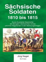 Sächsische Soldaten 1810 bis 1815