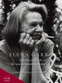 Elena Garro: Lectura múltiple de una personalidad compleja