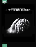 Lettere dal futuro - antologia di racconti dal I° concorso letterario
