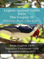 English Spanish Dutch Bible - The Gospels III - Matthew, Mark, Luke & John