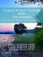 English French Turkish Bible - The Gospels - Matthew, Mark, Luke & John: Basic English 1949 - Louis Segond 1910 - Türkçe İncil 1878