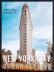 New York City Guide Of Urban Feeling: A NON Traditional NYC Guidebook - Get In! [Urban Feeling - Vol 1]