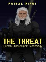 The Threat : Human Enhancement Technology: 1, #1