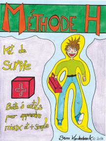 Méthode H: Kit de survie scolaire - Apprendre à retenir