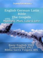 English German Latin Bible - The Gospels - Matthew, Mark, Luke & John