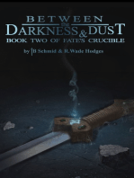 Between the Darkness and Dust