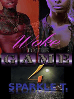 Woke To The Game - Part 4