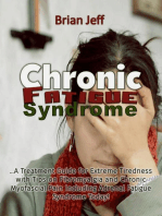 Chronic Fatigue Syndrome... A Treatment Guide for Extreme Tiredness with Tips on Fibromyalgia and Chronic Myofascial Pain Including Adrenal Fatigue Syndrome Today!