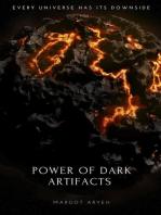 Power of Dark Artifacts