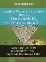 English German Spanish Bible - The Gospels III - Matthew, Mark, Luke & John