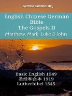 English Chinese German Bible - The Gospels II - Matthew, Mark, Luke & John