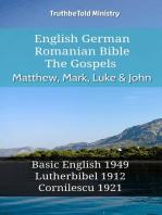 English German Romanian Bible - The Gospels - Matthew, Mark, Luke & John