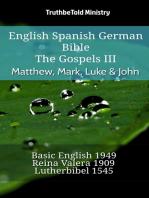 English Spanish German Bible - The Gospels III - Matthew, Mark, Luke & John