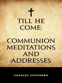 Till He Come: Communion Meditations and Addresses