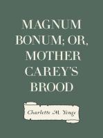 Magnum Bonum; Or, Mother Carey's Brood
