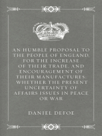 An Humble Proposal to the People of England, for the Increase of their Trade, and Encouragement of Their Manufactures