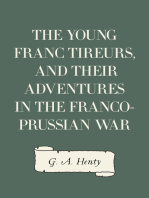 The Young Franc Tireurs, and Their Adventures in the Franco-Prussian War