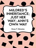 Mildred's Inheritance; Just Her Way; Ann's Own Way