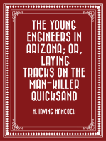 The Young Engineers in Arizona; or, Laying Tracks on the Man-killer Quicksand