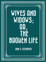 Wives and Widows; or, The Broken Life