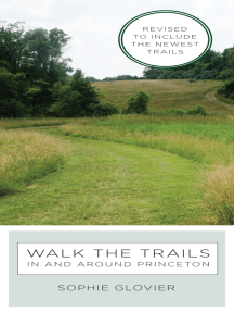 Walk the Trails in and around Princeton: Revised to Include the Newest Trails
